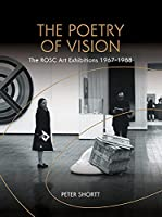 The Poetry of Vision: The ROSC Art Exhibitions 1967-1988