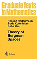 Theory of Bergman Spaces (Graduate Texts in Mathematics (199))