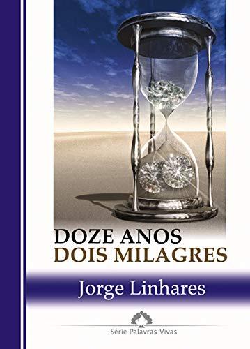 Lv.Doze Anos Dois Milagres - Jorge Linhares