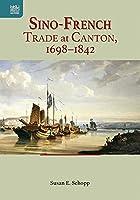 Sino-French Trade at Canton, 1698-1842