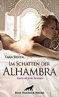 Im Schatten der Alhambra   Erotischer Roman: Kann Prostitution die Tuer zur grossen Liebe oeffnen?