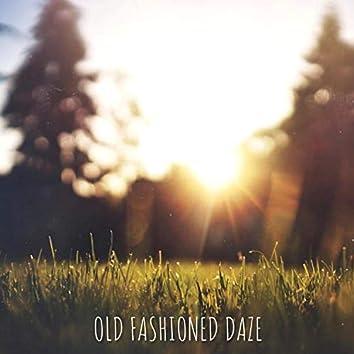 Old Fashioned Daze