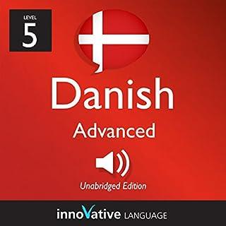 Learn Danish - Level 5: Advanced Danish, Volume 1: Lessons 1-25 cover art