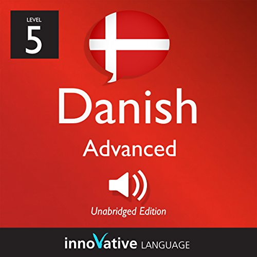 Learn Danish - Level 5: Advanced Danish, Volume 1: Lessons 1-25 audiobook cover art