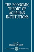 The Economic Theory of Agrarian Institutions (Clarendon Paperbacks)