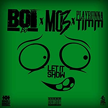 Boi Bo Let It Show (feat. Mo3 & Playrunna Timm)