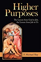 Higher Purposes: The Lesson from God to Job, the Lesson from Job to Us