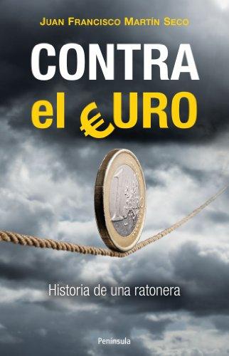 Contra el Euro: Historia de una ratonera (ATALAYA)