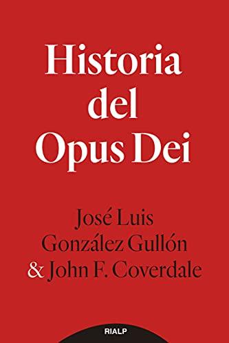 Historia del Opus Dei de José Luis González Gullón y John F. Coverdale