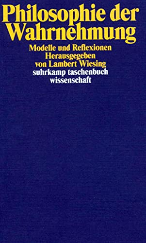 Philosophie der Wahrnehmung: Modelle und Reflexionen (suhrkamp taschenbuch wissenschaft)