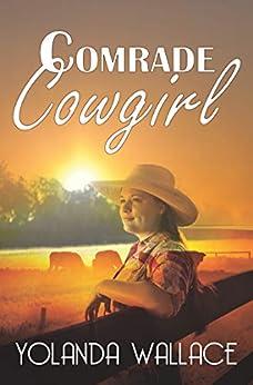 Comrade Cowgirl by [Yolanda Wallace]