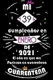 Mi 39 Cumpleaños En Enero De 2021: Ideas de regalo de los hombres, ideas de cumpleaños 39 año libro de cumpleaños para el hombre y la mujer, regalos ... regalo de nacimiento, regalo de cumpleaños