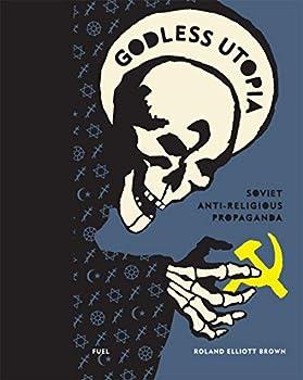 Godless Utopia  Soviet Anti-Religious Propaganda