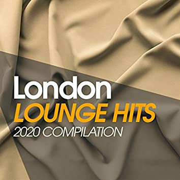 London Lounge Hits 2020 Compilation