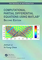 Computational Partial Differential Equations Using MATLAB® (Textbooks in Mathematics)