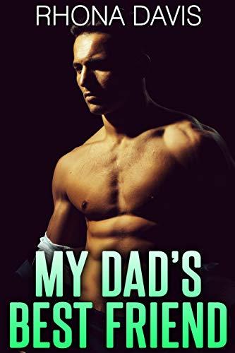 My Dad's Best Friend (Forbidden Alphas Book 3) (English Edition)