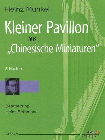 Kleiner Pavillon aus Chinesische Miniaturen : für 3 Harfen 3 Spielpartituren