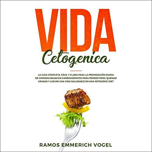 Vida Cetogenica [Ketogenic Life] audiobook cover art