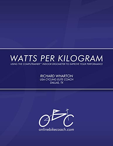 Watts per Kilogram: Using the CompuTrainer Indoor Ergometer to Improve Your Performance (English Edition)
