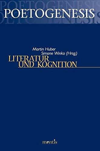 Literatur und Kognition: Bestandsaufnahmen und Perspektiven eines Arbeitsfeldes (Poetogenesis / Studien zur empirischen Anthropologie der Literatur)