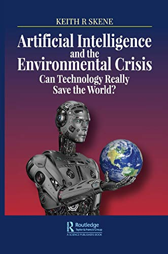 Artificial Intelligence and the Environmental Crisis Front Cover