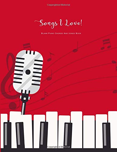 Blank Piano Chords And Songs Book: Piano Keyboard Easy Songs Blank Chord Song Book (Piano Keyboard Blank Music Book Series, Band 3)
