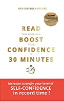 Read This Book and Boost Your Confidence in 30 Minutes