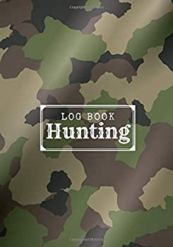 Hunting Log book  Hunter s Journal   Keep track of your hunting sessions   Record Species and Game Captured Weather Terrain etc   Large Format   101 pages   Ideal Hunter Gift.