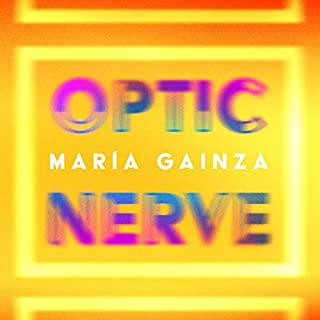 Optic Nerve                   Written by:                                                                                                                                 Maria Gainza,                                                                                        Thomas Bunstead - translator                               Narrated by:                                                                                                                                 Kyla García                      Length: 5 hrs and 1 min     Not rated yet     Overall 0.0