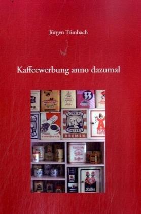 Kaffeewerbung anno dazumal