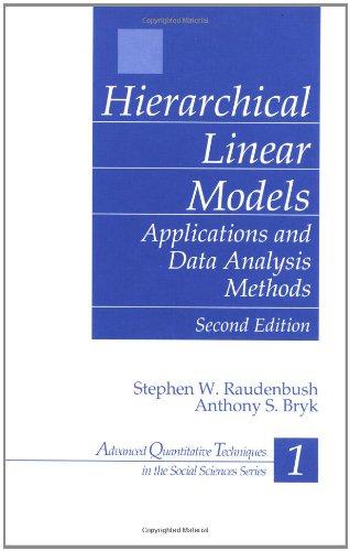 Hierarchical Linear Models (Advanced Quantitative Techniques in the Social Sciences)