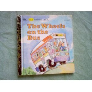 The Wheels on the Bus - A First Little Golden Book