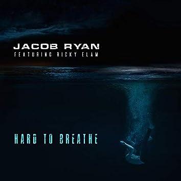 Hard to Breathe (feat. Ricky Elam)