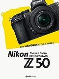 Nikon Z 50: Das Handbuch zur Kamera (dpunkt.kamerabuch)