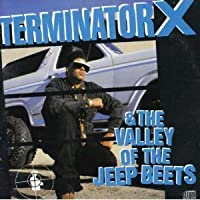 Terminator X & The Valley of The Jeep Beets by Terminator X (1991-07-28)