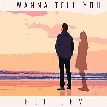 I Wanna Tell You