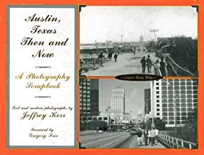 Austin, Texas Then and Now A Photography Scrapbook