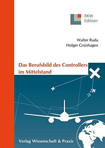 Das Berufsbild des Controllers im Mittelstand. (RKW-Edition)
