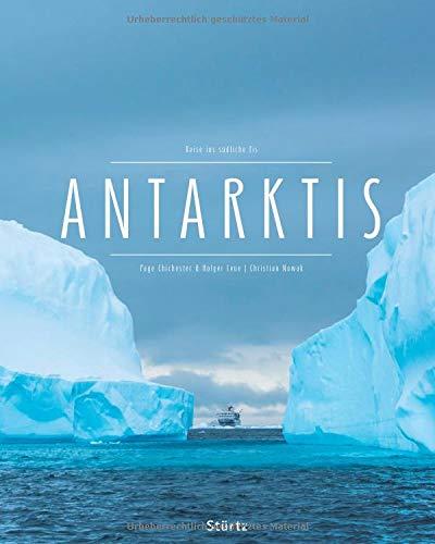 Antarktis - Reise ins südliche Eis: Ein Premium***XL-Bildband in stabilem Schmuckschuber mit 224 Seiten und über 290 Abbildungen - STÜRTZ Verlag