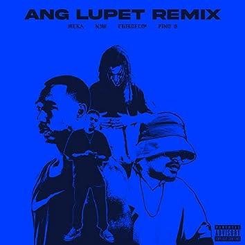 Ang Lupet (feat. N3W, Third Flo' & Pino G) (Remix)