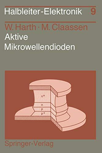 Aktive Mikrowellendioden (Halbleiter-Elektronik, 9, Band 9)
