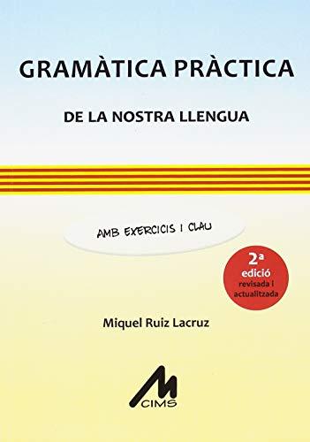Gramàtica pràctica de la nostra llengua. Amb exercicis i clau. ( 2a edició revis