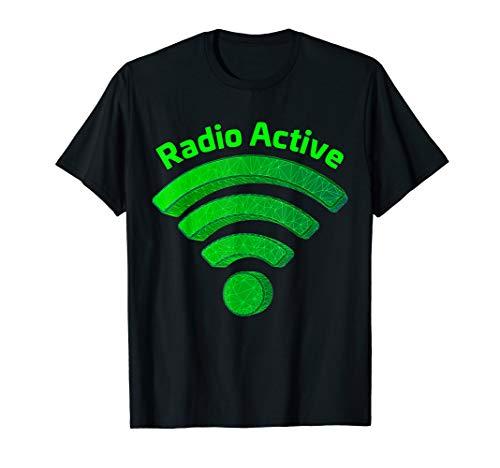Radio Active WiFi Radio Waves HAM Operator Funny HAM Radio T-Shirt