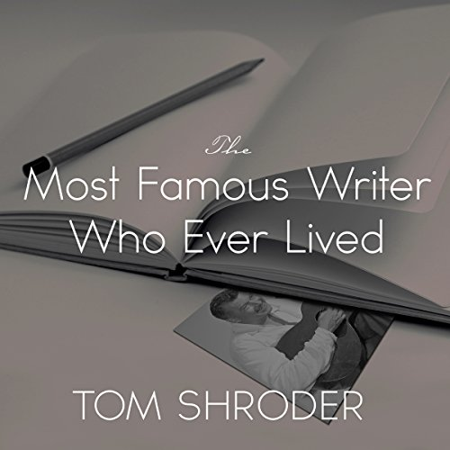 The Most Famous Writer Who Ever Lived audiobook cover art