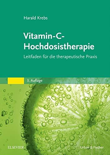 Vitamin-C-Hochdosistherapie: Leitfaden für die therapeutische Praxis
