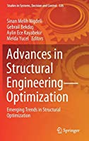 Advances in Structural Engineering―Optimization: Emerging Trends in Structural Optimization (Studies in Systems, Decision and Control, 326)