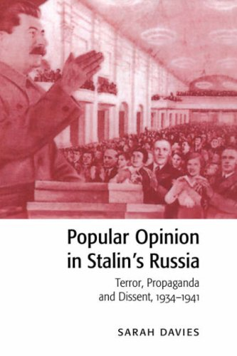 Popular Opinion in Stalin's Russia: Terror, Propaganda and Dissent, 1934–1941