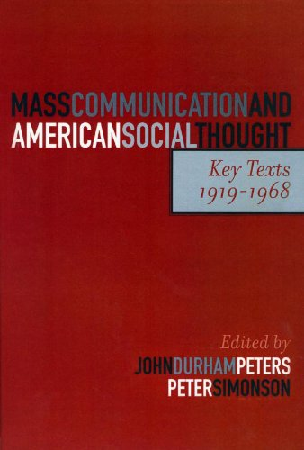 Mass Communication and American Social Thought: Key Texts, 1919-1968 (Critical Media Studies: Institutions, Politics, and Culture) (English Edition)