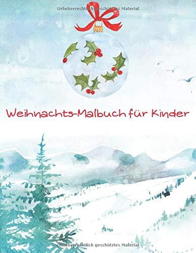 Weihnachts-Malbuch für Kinder: schönes Weihnachtsgeschenk oder zum Nikolaus, Adventskalender Zugabe, Weihnachtsbilder Vorlagen zum Ausmalen für Mädchen und Jungen.
