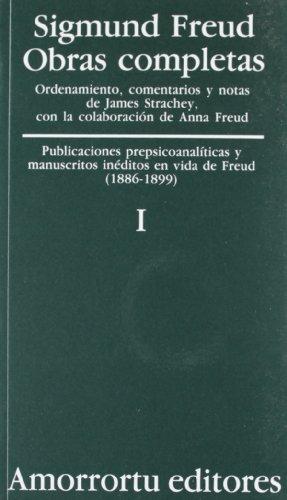 Obras Completas. Vol. I: Publicaciones Prepsicoanalíticas Y Manuscritos Inéditos En Vida De Freud (1886-1899) (Obras Completas de Sigmund Freud)